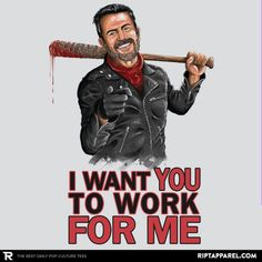 I Want YOU T-Shirt - Negan T-Shirt is $11 today at Ript!