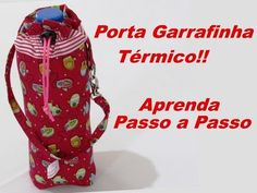 Porta Garrafinha Térmico - YouTube Sewing Tutorials, Sewing Projects, Projects To Try, Water Bottle Holders, Bottle Bag, Simple Bags, Lunch Box, Creations, Make It Yourself