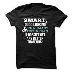Smart Good Looking Pharmacy Technician T-shirt T Shirt, Hoodie, Sweatshirt