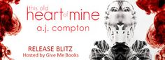 Books,Wine and Lots Of Time: Release Blitz for This Old Heart of Mine by A.J. C...