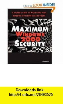 Maximum Windows 2000 Security (0752063319659) Anonymous, Mark Burnett, L. J. Locher, Chris Doyle, Chris Amaris, Rand Morimoto , ISBN-10: 0672319659  , ISBN-13: 978-0672319655 ,  , tutorials , pdf , ebook , torrent , downloads , rapidshare , filesonic , hotfile , megaupload , fileserve