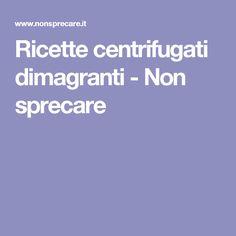 Ricette centrifugati dimagranti - Non sprecare Smoothie, Health Fitness, Mamma, Juices, Avocado, Fashion, Diet, Moda, Lawyer