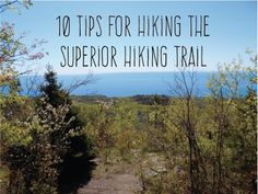Hiking in the North Woods           Hiking is the best way to spend a day. With so many nation wide trails, parks, and beautiful scenery bui...