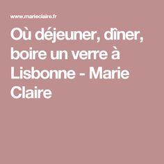 Où déjeuner, dîner, boire un verre à Lisbonne - Marie Claire