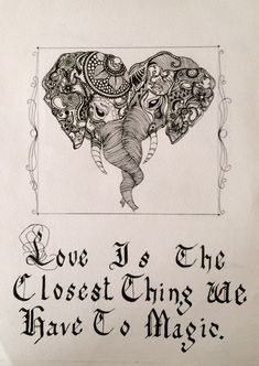 Inspirational Quote (first attempt at Calligraphy with Pilot Parallel Pen) and Elephant Kisses Elephant Quotes, Elephant Love, Elephant Art, Elephant Tattoo Design, Elephant Tattoos, Body Art Tattoos, Crow Tattoos, Phoenix Tattoos, Ear Tattoos