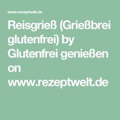 Reisgrieß (Grießbrei glutenfrei) by Glutenfrei genießen on www.rezeptwelt.de