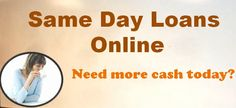 #SameDayLoansOnline Speedy Way to Getting Extra Funds Without Hectic Process