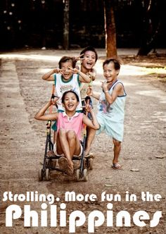 STROLLING. More FUN in the Philippines!