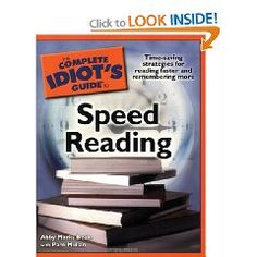 The Complete Idiot's Guide to Speed Reading. Guess i need this since i'm a  slow reader. :(
