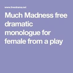 Much Madness free dramatic monologue for female from a play Funny Monologues, Monologues For Kids, Female Monologues, Acting Monologues, Dramatic Monologues, Art Classroom, Musical Theatre, Musicals, Poems