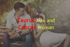 Taurus Man and Cancer Woman – Zodiac True
