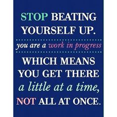 You are a work in progress! #selflove