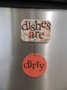 dishwasher magnet. I need this so my husband will stop asking. Hahaha!