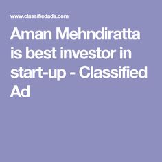 One such name reputable in the Delhi NCR area is Aman Mehnidiratta. Almost regarded to be and called as – Aman Mehndiratta is best investor in. Delhi Ncr, Investors, Good Things, Ads