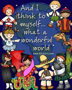 I think to myself... what a wonderful world.  Louis Armstrong quote, #Smiletoday, world clip art, kids around the world, kids diversity, world quote