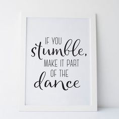 Printable Art If You Stumble Make it Part of by elemenopeedesign