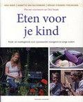 Eten voor je kind : kook- en voedingsboek voor (aanstaande) zwangeren en jonge ouders ([2014]) / Kees Boer Rubriekscode: 628.44