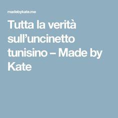 Tutta la verità sull'uncinetto tunisino – Made by Kate