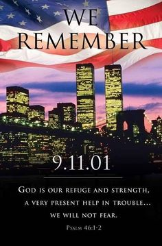 14 years ago and terrorism is a greater threat than ever. God be with us.  May we have the courage and strength to stand against all who wish us harm.  God Bless America