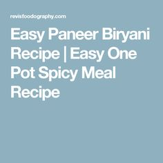 Easy Paneer Biryani Recipe | Easy One Pot Spicy Meal Recipe
