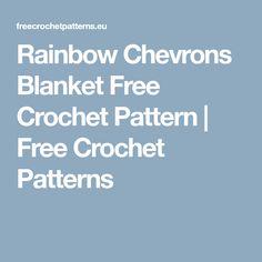 Rainbow Chevrons Blanket Free Crochet Pattern | Free Crochet Patterns