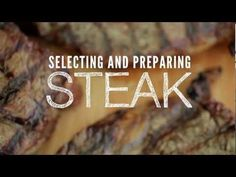 Learn how to select and prepare steak. Dinner tonight is going to be delicious.