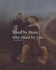 positive quotes & We choose the most beautiful Positive Quotes : Stand by those who stand by you.Positive Quotes : Stand by those who stand by you. - Hall Of Quotes most beautiful quotes ideas Cute Quotes, Great Quotes, Words Quotes, Quotes To Live By, Sayings, Qoutes, Dog Quotes, Amazing Quotes, Positive Quotes