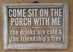 Come sit on the porch with me vintage window sign by Old Barn Rescue Company Vintage Windows, Old Windows, Windows And Doors, Antique Windows, Recycled Windows, Vinyl Windows, Vintage Porch, Window Signs, Window Art