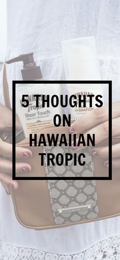 5 thoughts on hawaiian tropic | Kayla's Five Things | best sunscreen | weightless sunscreen | summer beauty product review | after sun lotion