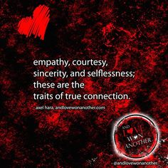 "empathy courtesy sincerity and selflessness; these are the traits of true connection. - axel hara andlovewonanother.com  in the battle of good and evil love and hate make a difference in the world stand united and enlightened with us let us all shout out ""and love won another""! join the tribe andlovewonanother @  http://ift.tt/1MGwhaH  http://ift.tt/1MZcUo9  http://ift.tt/1S5bXlQ  http://ift.tt/1SSCVtZ  http://ift.tt/1S5bXlU  http://ift.tt/1SSCVu3  https://twitter.com/nlovewonanother…"
