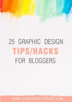 Join the creative side| 25 Graphic Design tips/Hacks for bloggers