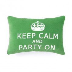 Keep Calm and Party On Pillow