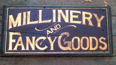 Wood Sign Millinery and Fancy Goods Wooden Sign Primitive Country Home Sign | eBay