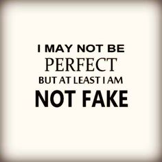 i'm not perfect.