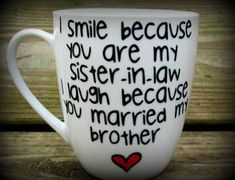 I laugh because you married my brother!