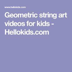 Geometric string art videos for kids - Hellokids.com