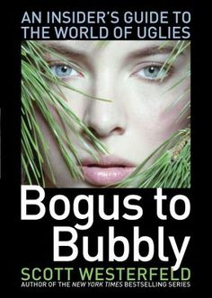 Joe recommends Bogus to Bubbly by Scott Westerfield