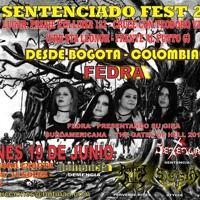 Sentenciado Fest 2015 (Spot)  Fedra en Trujillo. Viernes 19 de Junio en Pasaje Santa Julia 132 - Cruce con Teodoro Valcarcel, espalda de América Norte Cuadra 16 - Trujillo|Perú