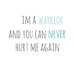 •i am a warrior and you can never hurt me again•  Demi Lavato