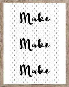 Make Make Make -- Poster Art for your sewing space