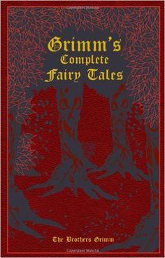 Grimm's Complete Fairy Tales: Jacob Grimm, Wilhelm Grimm, Margaret Hunt, Ph.D. Kenneth C. Mondschein: 9781607103134: Amazon.com: Books