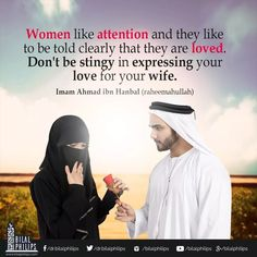 Women like attention and they like to be told clearly that they are love. Don't be stingy in expressing your love for your wife. Islamic Quotes On Marriage, Muslim Couple Quotes, Islam Marriage, Muslim Love Quotes, Love In Islam, Islamic Love Quotes, Islamic Inspirational Quotes, Romantic Love Quotes, Muslim Couples