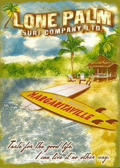 Jimmy Buffett's Lone Palm Surf Company ~ Artist:Harley MacDonald