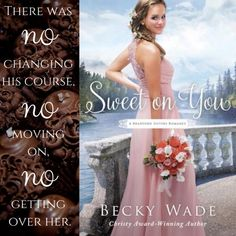 Quote from the romance noel Sweet on You by Becky Wade.  #BeckyWade #romance