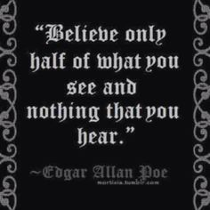 Edgar Allen Poe quote. I would get this as a tattoo. More