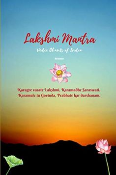 Lakshmi Mantra: Vedic Chants of India Notebook: Invoking Goddess Lakshmi to bring wealth, fortune and good luck by ch...