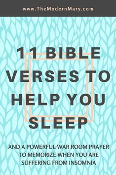 11 Bible verses to help you sleep. War room prayer when you are suffering from insomnia. 11 Scriptures to help sleep come.