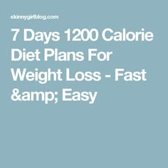 7 Days 1200 Calorie Diet Plans For Weight Loss - Fast & Easy