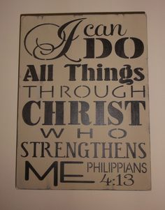 I Can Do All Things Through Christ Who Strengthens Me Christian Inspirational Sign Decoration. $20.00, via Etsy.