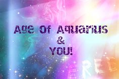 Age of Aquarius and YOU - Jennifer Ruth Russell